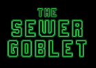 The Sewer Goblet picture
